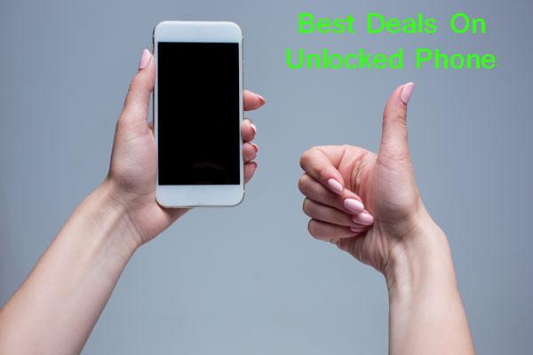 Best Deals On Unlocked Phones