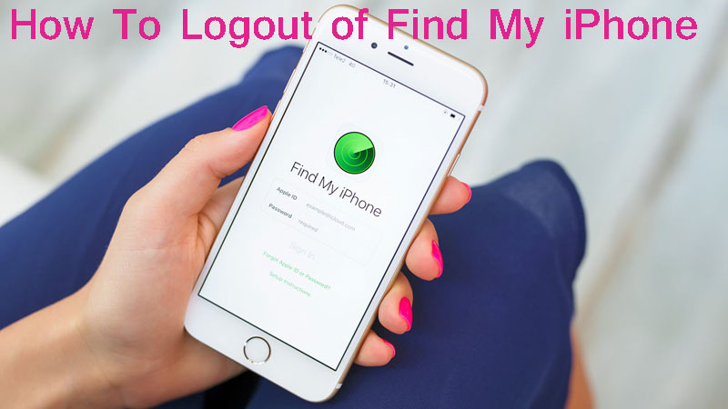 How To Logout of Find My iPhone