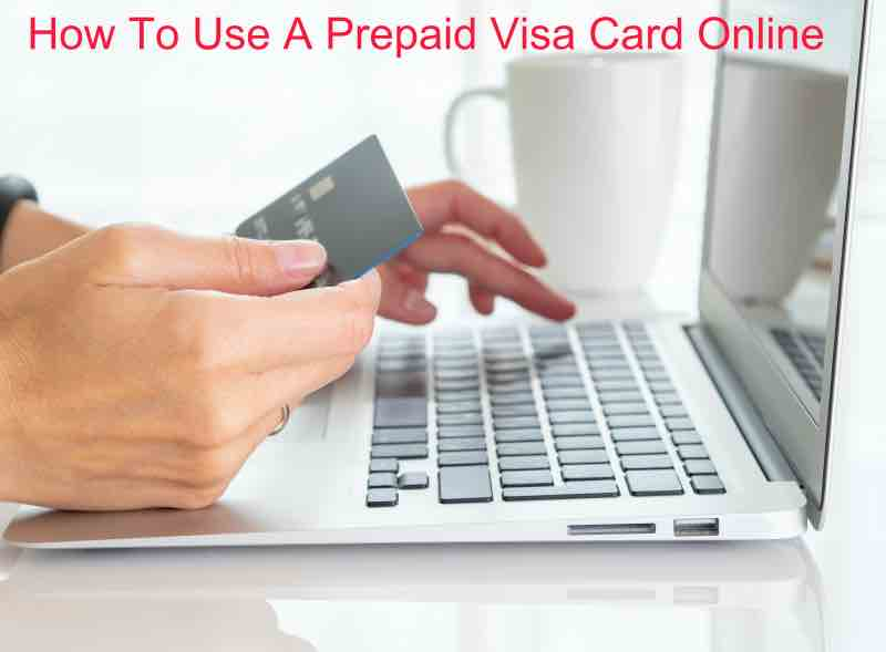 How To Use A Prepaid Visa Card Online